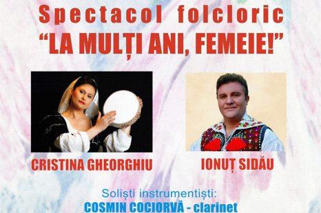 """CUNUNA CARPATILOR PREZINTĂ SPECTACOLUL FOLCLORIC """"LA MULȚI ANI, FEMEIE!"""""""